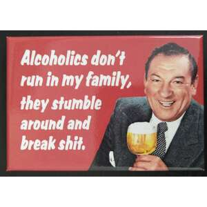Alcoholics Run In The Family- Funny Fridge Magnet - Retro Humour
